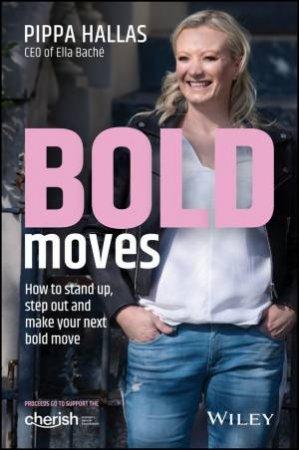 Bold Moves by P Hallas