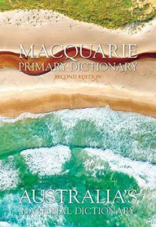 Macquarie Primary Dictionary & Primary Thesaurus 2nd Ed by Various
