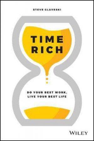 Time Rich by Steve Glaveski
