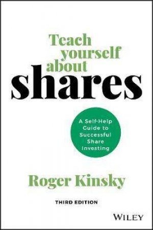 Teach Yourself About Shares by Roger Kinsky