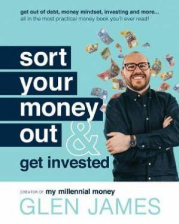 Sort Your Money Out by Glen James