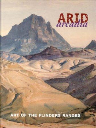 Arid Arcadia: Art Of The Flind by Bunbury Alisa