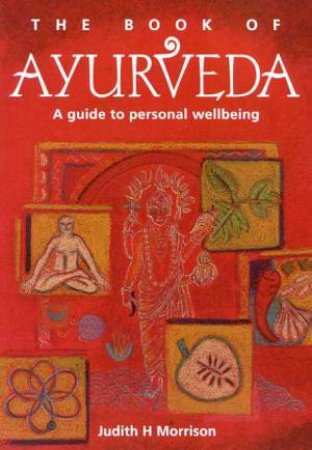 The Book Of Ayurveda by Judith H Morrison