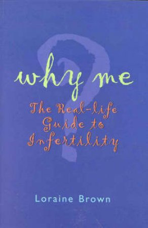 Why Me? by Lorraine Brown