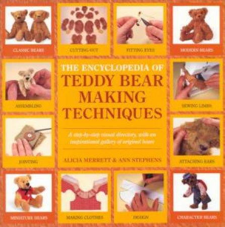 The Encyclopedia Of Teddy Bear Making Techniques by Alicia Merrett & Ann Stephens