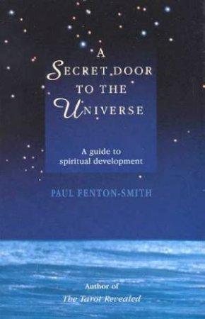 A Secret Door To The Universe by Paul Fenton-Smith