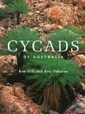 Cycads Of Australia by Ken Hill & Roy Osborne