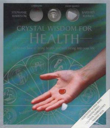 Crystal Wisdom For Health by Stephanie Harrison & Barbara Kleiner
