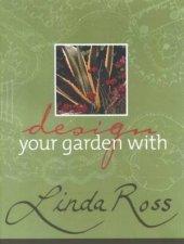 Design Your Garden With Linda Ross