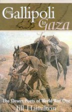 From Galipoli To Gaza The Desert Poets Of World War One