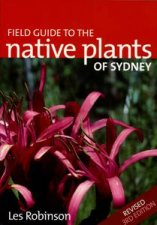Field Guide To Native Plants Of Sydney 2nd Ed
