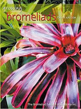 Growing Bromeliads (3rd Edition) by Various