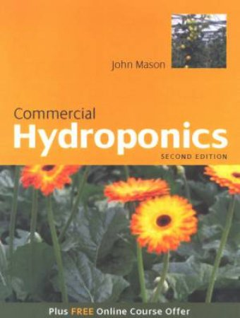 Commercial Hydroponics - 2 Ed by John Mason