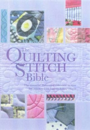 The Quilting Stitch Bible by Nikki Tinkler