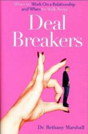 Deal Breakers: When To Work On A Relationship And When To Walk Away by Bethany Marshall