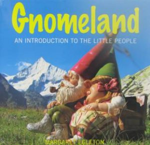 Gnomeland: An Introduction To The Little People by Margaret Egleton