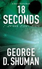 18 Seconds A Sherry Moore Novel