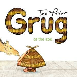 Grug at the Zoo by Ted Prior
