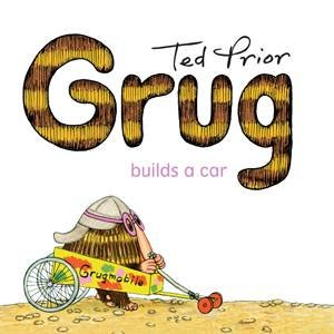 Grug Builds A Car by Ted Prior