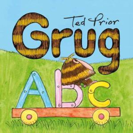 Grug ABC by Ted Prior
