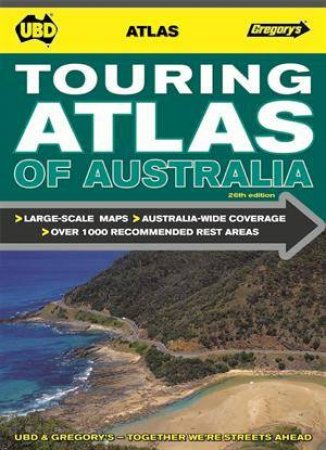 UBD/Gregorys Touring Atlas Of Australia, 26th Ed by Various