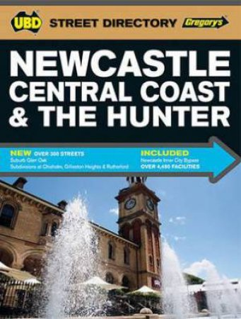 UBD/Gregory's Newcastle Central Coast And The Hunter Directory - 6th Ed.