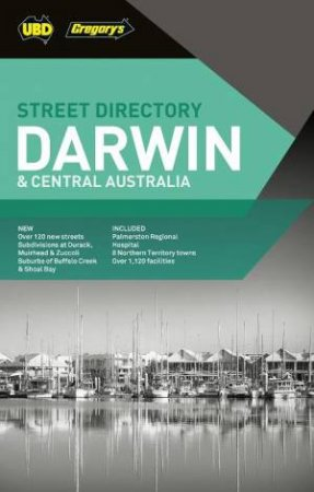 UBD/Gregory's Darwin Street Directory 2017 - 8th Ed.