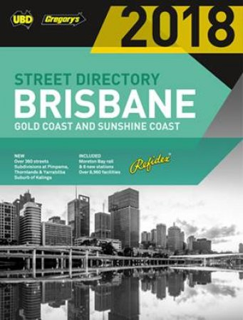 UBD/Gregory's Brisbane Refidex Street Directory 2018, 62nd ed. by Various