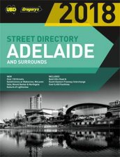 UBD/Gregory's Adelaide Street Directory 2018, 56th ed by Various