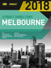 UBD/Gregory's Melbourne Street Directory 2018, 52nd ed. by Various