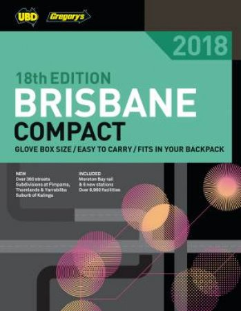 Brisbane Compact Street Directory 2018 18th Ed