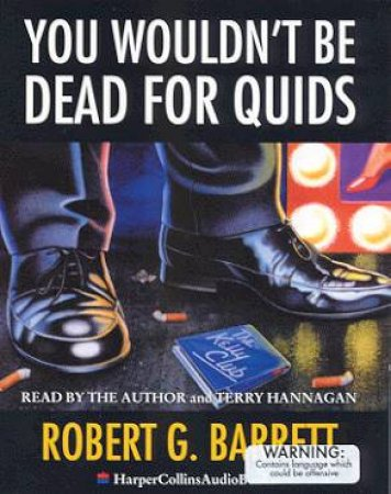 You Wouldn't Be Dead For Quids - Cassette by Robert G Barrett