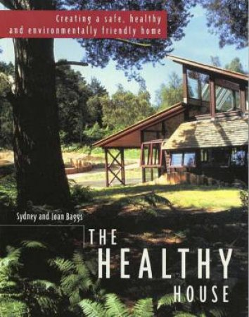 The Healthy House by Sydney & Joan Baggs