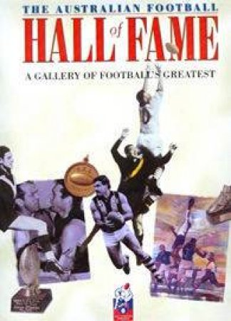 The AFL Hall Of Fame by G Hutchinson & J Ross