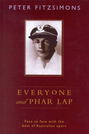 Everyone And Phar Lap by Peter FitzSimons