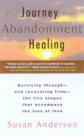 The Journey From Abandonment To Healing by Susan Anderson