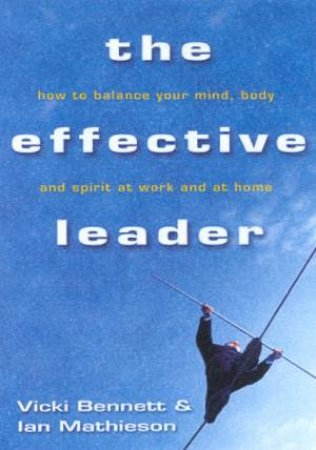 The Effective Leader by Vicki Bennett & Ian Mathieson