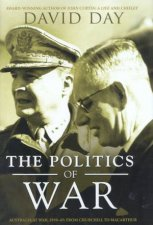 The Politics Of War Australia At War 193945 From Churchill To Macarthur