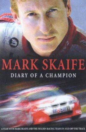 Mark Skaife: Diary Of A Champion by Mark Skaife