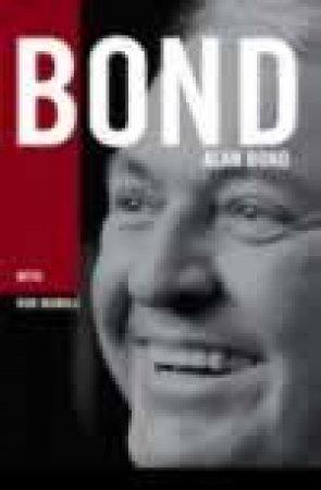 Bond by Alan Bond & Rob Mundle