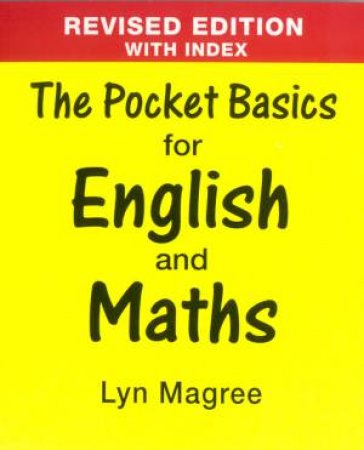 The Pocket Basics For English And Maths With Index by Lyn Magree