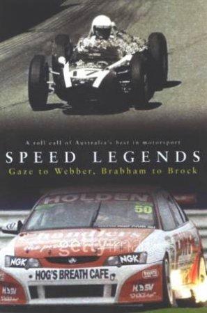 Speed Legends: A Roll Call Of Australia's Best In Motorsport by Bill Woods