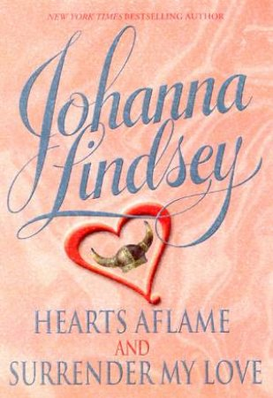 Viking Haardrad Family Omnibus: Hearts Aflame 02 & Surrender My Love 03 by Johanna Lindsey
