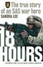 18 Hours The True Story Of A Modern Day Australian SAS War Hero