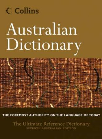 Collins Australian Dictionary - 7 Ed by Unknown