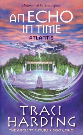 Ancient Future 02: An Echo In Time - Atlantis