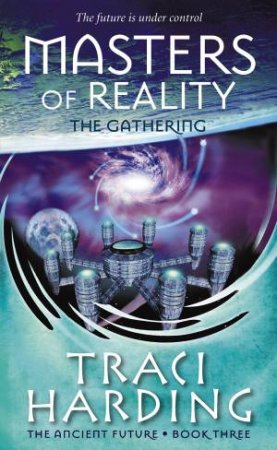 Ancient Future 03: Masters Of Reality - The Gathering