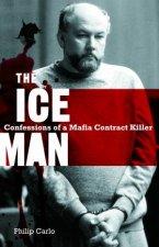 The Iceman Confessions Of A Mafia Contract Killer