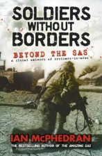 Soldiers Without Borders Beyond the SAS