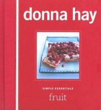 Simple Essentials: Fruit by Donna Hay